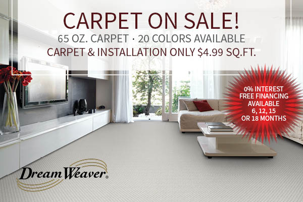 DreamWeaver® carpet & installation only $4.99 sq.ft. this month only!  65oz carpet | 20 colors available!
